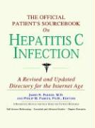 The Official Patient's Sourcebook on Hepatitis C Infection: A Revised and Updated Directory for the Internet Age