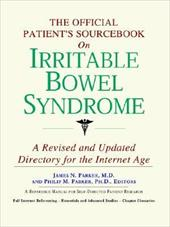The Official Patient's Sourcebook on Irritable Bowel Syndrome: A Revised and Updated Directory for the Internet Age - Icon Health Publications