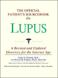 Official Patient's Sourcebook on Lupus: A Reference Manual for Self-Directed Patient Research: Revised for Internet Age - James N. Parker