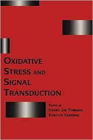 Oxidative Stress and Signal Transduction - Henry Forman, Enrique Cadenas