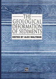 The Geological Deformation of Sediments - Alex Maltman