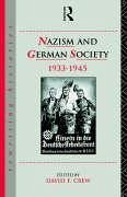 Nazism and German Society 1933-1945 - Crew, David