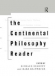 Continental Philosophy Reader - Richard Kearney; Mara Rainwater