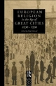 European Religion in the Age of Great Cities - Hugh McLeod