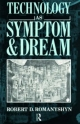 Technology as Symptom and Dream - Robert D. Romanyshyn