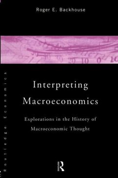 Interpreting Macroeconomics: Explorations in the History of Macroeconomic Thought - Backhouse, Roger E.