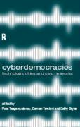 Cyberdemocracy: Technology, Cities and Civic Networks