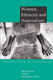 Women, Ethnicity and Nationalism: The Politics of Transition - Wilford, Rick / Miller, Robert L.