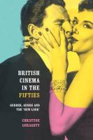 British Cinema in the Fifties: Gender, Genre and the 'New Look'
