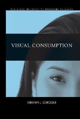 Visual Consumption - Jonathan E. Schroeder