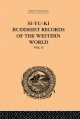 SI-Yu-Ki: Buddhist Records of the Western World - Samuel Beal; Hiuen Tsiang