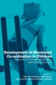 Development of Movement Coordination in Children - Geert J. P. Savelsbergh; Keith Davids; Dr. Simon J. Bennett