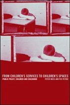 From Children's Services to Children's Spaces: Public Policy, Children and Childhood - Moss, Peter Petrie, Pat