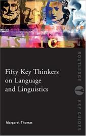Fifty Key Thinkers on Language and Linguistics - Thomas Margaret / Thomas, Margaret / Thomas, Margaret