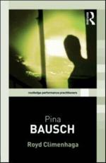 Pina Bausch - Royd Climenhaga