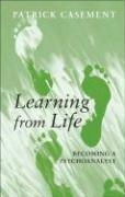 Learning from Life: Becoming a Psychoanalyst