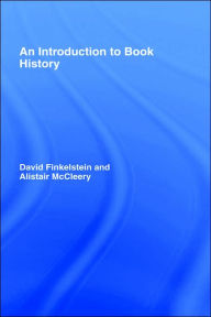 An Introduction to Book History - David Finkelstein