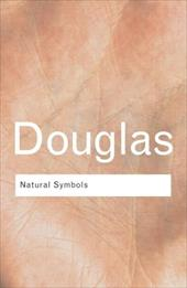 Natural Symbols: Explorations in Cosmology - Douglas, Mary / Douglas Profess / Douglas, Profess