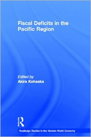 Fiscal Deficits in the Pacific Region - Akira Kohsaka (Editor)