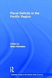 Fiscal Deficits in the Pacific Region - Kohsaka, Akira