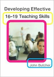 Developing Effective 16-19 Teaching Skills - John Butcher, Butcher John