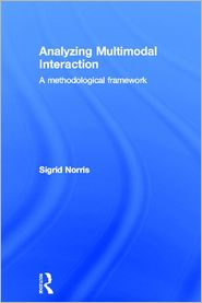 Analyzing Multimodal Interaction: A Methodological Framework