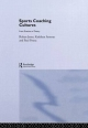 Sports Coaching Cultures - Kathleen M. Armour; Paul Potrac; Robyn Jones
