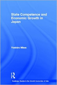 State Competence and Economic Growth in Japan - Yoshiro Miwa