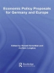 Economic Policy Proposals for Germany and Europe - Ronald Schettkat; Jochem Langkau