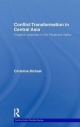 Conflict Transformation in Central Asia - Christine Bichsel