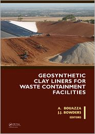 Geosynthetic Clay Liners for Waste Containment Facilities - Abdelmalek Bouazza, John J. Bowders, Jr.