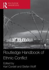 Routledge Handbook of Ethnic Conflict - Karl Cordell