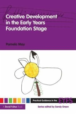 Creative Development in the Early Years Foundation Stage - May, Pamela