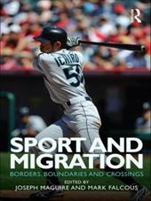 Sport and Migration: Borders, Boundaries and Crossings - Maguire, Joseph / Falcous, Mark