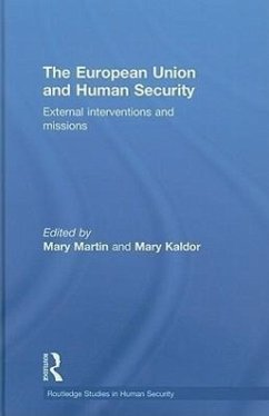 The European Union and Human Security: External Interventions and Missions - Herausgeber: Martin, Mary Kaldor, Mary