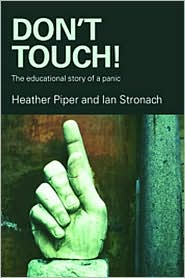 Don't Touch!: The Educational Story of a Panic - Heather Piper, Ian Stronach