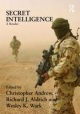 Secret Intelligence - Christopher Andrew; Richard J. Aldrich; Wesley K. Wark
