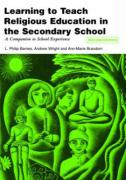 Learning to Teach Religious Education in the Secondary School: A Companion to School Experience