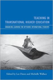 Teaching and Learning in Transnational Higher Education - Michelle Wallace (Editor), Lee Dunn (Editor)