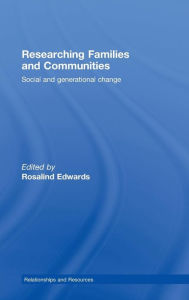 Researching Families, Community and Generational Change - Rosalind Edwards