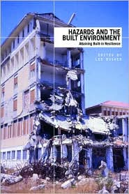 Hazards and the Built Environment: Attaining Built-in Resilience - Lee Bosher (Editor)