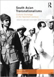 South Asian Transnationalisms: Cultural Exchange in the Twentieth Century