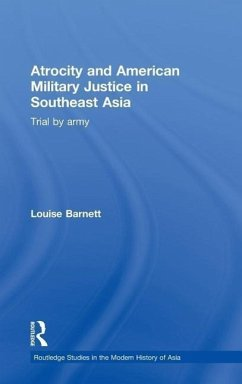 Atrocity and American Military Justice in Southeast Asia: Trial by Army - Barnett, Louise