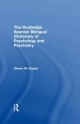 The Routledge Spanish Bilingual Dictionary of Psychology and Psychiatry - Steven M. Kaplan