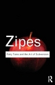 Fairy Tales and the Art of Subversion - Jack David Zipes