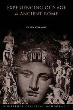 Experiencing Old Age in Ancient Rome - Cokayne, Karen