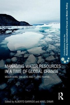 Managing Water Resources in a Time of Global Change: Contributions from the Rosenberg International Forum on Water Policy - Herausgeber: Garrido, Alberto Dinar, Ariel