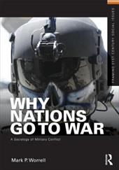 Why Nations Go to War: A Sociology of Military Conflict - Worrell, Mark P.