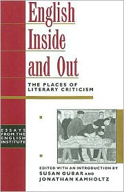 English Inside and Out: The Places of Literary Criticism - Susan Gubar (Editor), Jonathan Kamholtz (Editor)