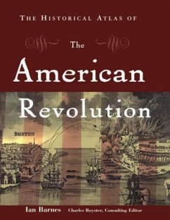 The Historical Atlas of the American Revolution - Barnes, Ian